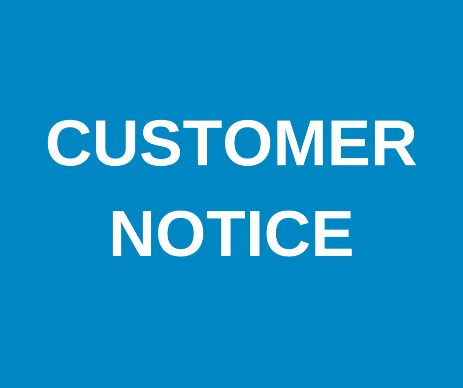 Customer Notice - August 2020